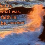 Faith comes from knowing